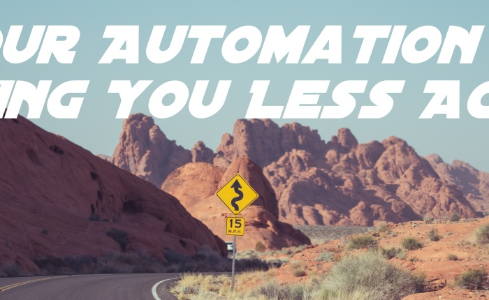 Your Automation is Making You Less Agile